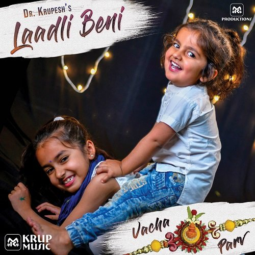 """Laadli Beni"" song by Parv, Vacha and Dr. Krupesh Thacker."