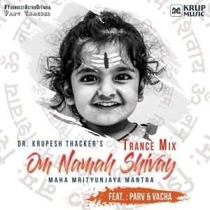 """Om Namah Shivay"" song by Parv, Vacha and Dr. Krupesh Thacker."